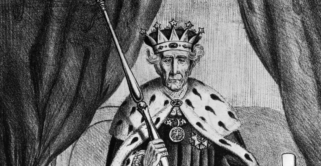 king andrew I, andrew jackson, dictator, political cartoon