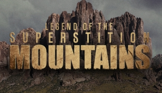 The Legend of Superstition Mountains on HISTORY