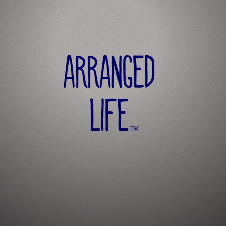 arranged life