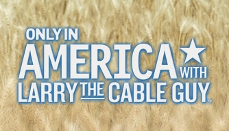 Only in America with Larry the Cable Guy