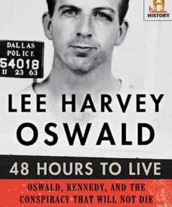 Lee Harvey Oswald: 48 Hours to Live by Steven M. Gillon